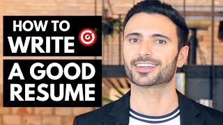 Resume Tips - How To Write a GOOD Resume in 5 STEPS