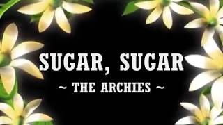 SUGAR, SUGAR - (Lyrics)