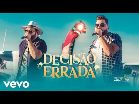 Diego & Arnaldo - Decisão Errada (Ao Vivo)