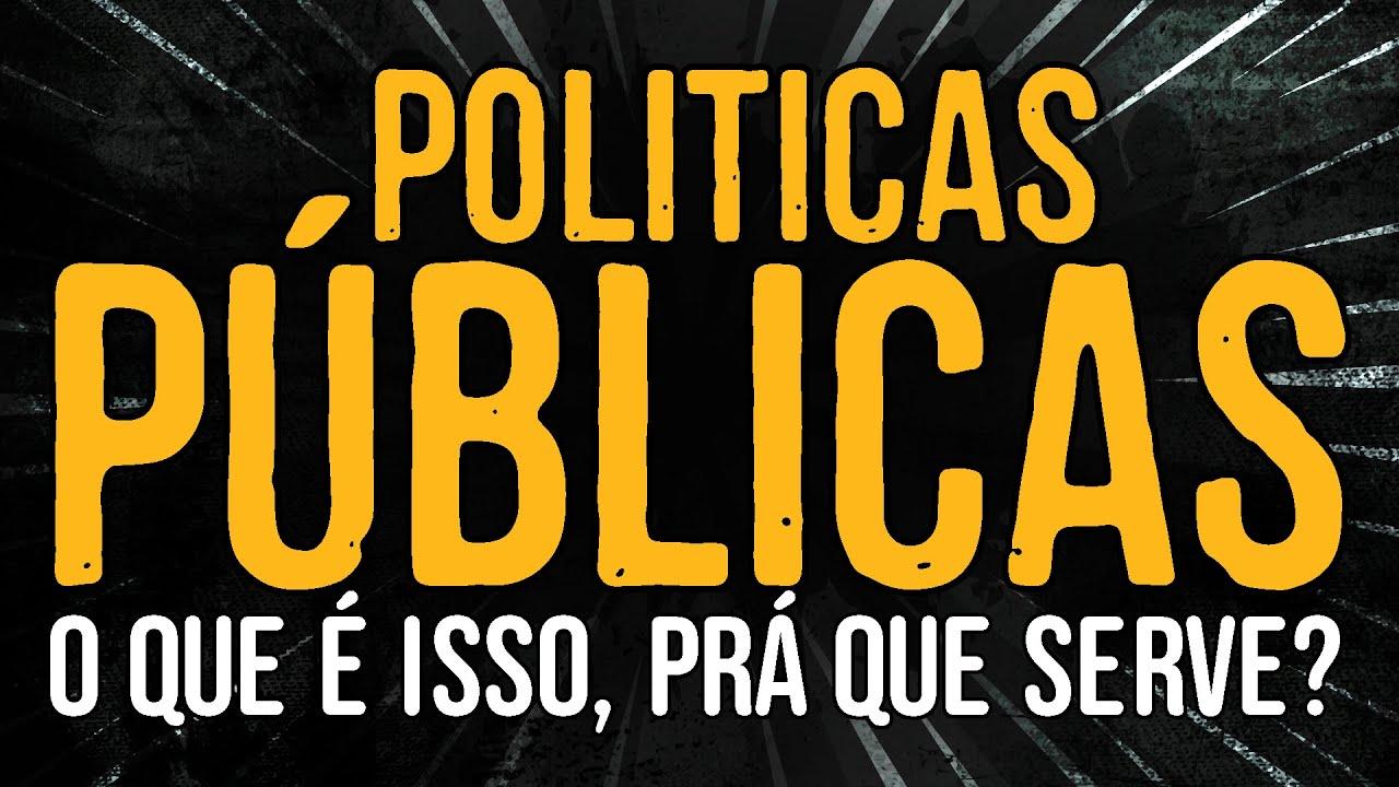Politicas Públicas – O Que é Isso?