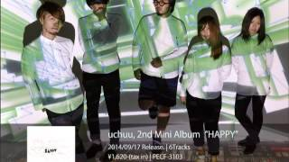 "uchuu; 2nd Mini Album ""HAPPY"" Official Trailer"
