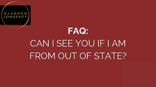 Can I see you if I'm from out of state?