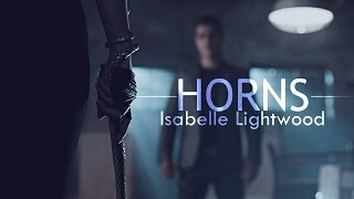 Isabelle Lightwood | Horns