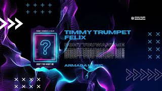 Felix, Timmy Trumpet - Don't You Want Me (FULL SONG) MAINSTAGE MADNESS