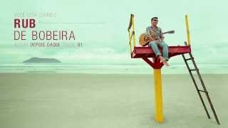 RUB - De Bobeira - Depois Daqui (2013)