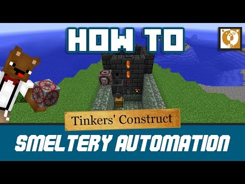 Tinkers construct how to : Automate Smeltery - смотреть