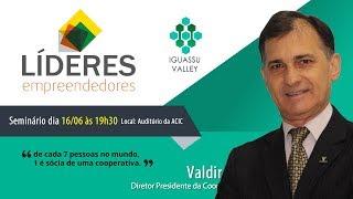 Valdir Pacini – Sicoob – Líderes Empreendedores – Iguassu Valley
