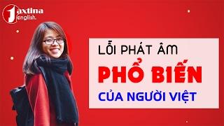 Các Lỗi Phát Âm Tiếng Anh Phổ Biến Của Người Việt [Livestream]