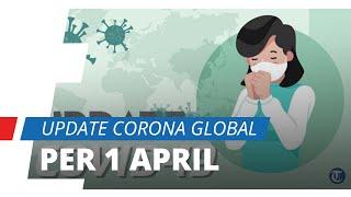 UPDATE Corona Global per 1 April, Jadi yang Tertinggi di Dunia, 11.590 Tewas di Italia dalam Sehari