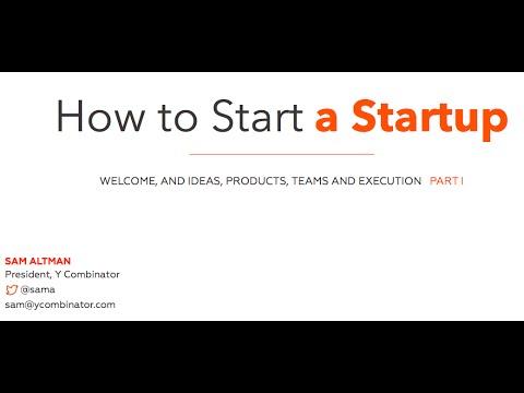 Lecture 1 - How to Start a Startup (Sam Altman, Dustin Moskovitz)