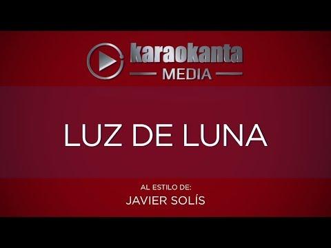 Karaokanta - Javier Solís - Luz de luna