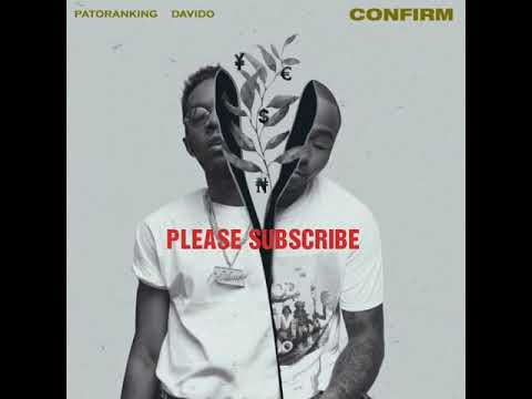 Patoranking ft Davido - confirm  (Official Audio Slide)