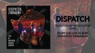 "Dispatch - ""Questioned Apocalypse"" [Official Audio]"