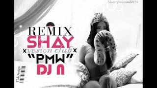 DJ N X SHAY   PMW (VERSION CLUB)   2016