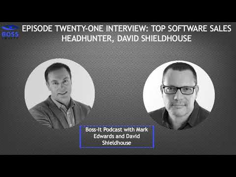 Episode 21 INTERVIEW: Top Software Sales Headhunter, David Shieldhouse