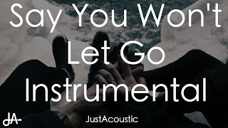 Say You Won't Let Go - James Arthur (Acoustic Instrumental)