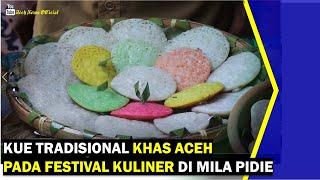 VIDEO - Kue Tradisional Khas Aceh Pada Festival Kuliner di Mila Pidie