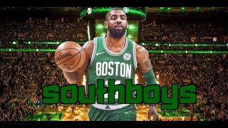 Kyrie Irving mix Southboys feat. Ex Battalion 2018