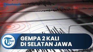 Gempa Hari Ini Terjadi Berturut-turut di Selatan Jawa