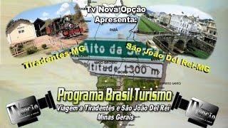 Programa Brasil Turismo-Tiradentes e São João Del Rei-MG