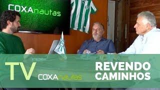 Revendo Caminhos - TV COXAnautas #44