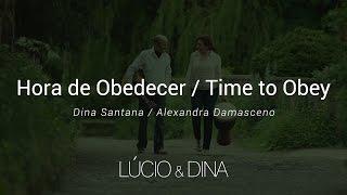 Hora de obedecer / Time to Obey - Lúcio e Dina