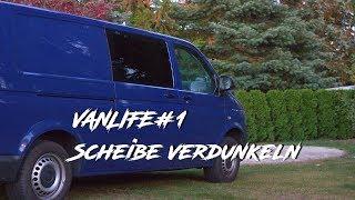 VANLIFE#1 THE BEGINNING Scheibe verdunkeln VW-T5