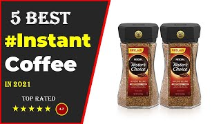 ✅ Top 5: Best Instant Coffee 2021 With (Buying Guide)
