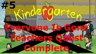 Everyone Is Gone - Teacher's Quest Complete - Kindergarten - Part 5 (Early Access)