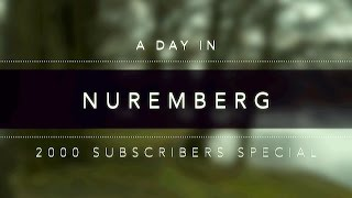A Day In Nuremberg  2000 Subscribers Special