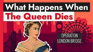 The Elaborate Secret Plan for When the Queen Dies