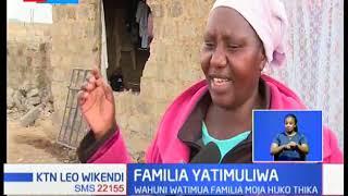 Wahuni watimua familia moja huko Thika kutokana na suala la mzozo wa umiliki wa ardhi