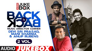 Back To Back Music Director Corner - Devi Sri Prasad, Mani Sharma & Anup Rubens Songs Jukebox|Vol 2