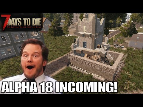 Season Ending, ALPHA 18 INCOMING! | 7 Days to Die | Alpha 17 Gameplay | E13