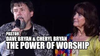 | The Power Of Worship | Pastor Dave Bryan & Cheryl Bryan(Granddaughter Of Revivalist A.A Allen)