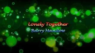 Lonely Together by Barry Manilow