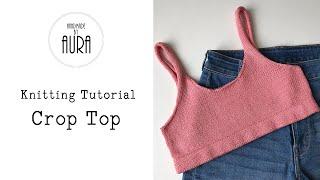Knitting Tutorial / Crop Top
