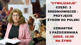"""Dr Ewa Kurek : """"CYWILIZACJE"""" cz. 3 Średniowiecze – Przyjęcie Żydów do Polski"""