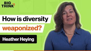 How is diversity being weaponized? | Heather Heying | Big Think