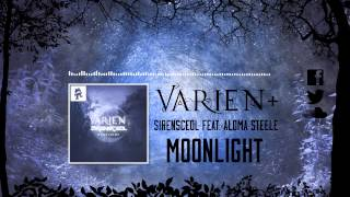 Varien & Siren - Moonlight (feat. Aloma Steele)