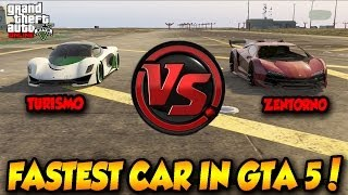 GTA 5 ONLINE ZENTORNO VS TURISMO! FASTEST CAR IN GTA !! GTA 5 HIGHLIFE DLC!