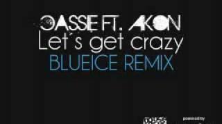 Cassie ft. Akon - Let´s get Crazy (Blueice Remix)