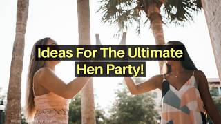 Ideas for Throwing the Ultimate Hen Party!