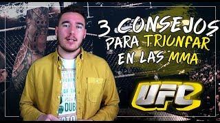 TRES CONSEJOS PARA TRIUNFAR EN LAS MMA (ESPAÑA)