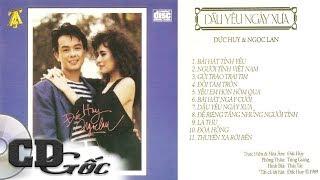 ALBUM NGỌC LAN ĐỨC HUY - Dấu Yêu Ngày xưa - Tình Khúc Ngọc Lan Hải Ngoại Hay Nhất [Thúy Anh CD]
