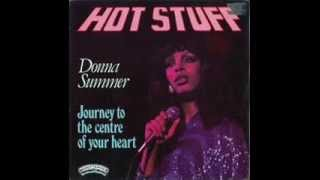 DONNA SUMMER - HOT STUFF - JOURNEY TO THE CENTRE OF YOUR HEART