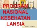 PROGRAM NASIONAL KESEHATAN LANJUT USIA (LANSIA)