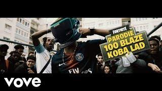100 Blaze   BINKS Feat. Koba LaD (PARODIE FORTNITE)