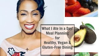 What I Ate In a Day:Meal Planning/Gluen-Free/Vegan/Healthy