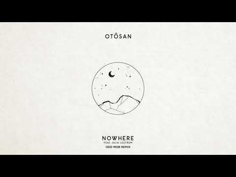 Otosan - Nowhere feat. Julia Lostrom (Odd Mob Remix)